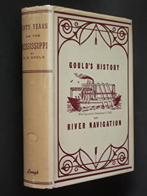 Fifty Years on the Mississippi; or, Gould's History of River Navigation.