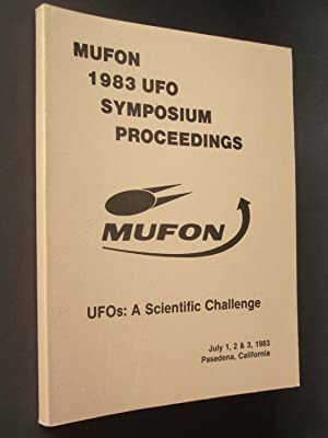 MUFON 1983 UFO Symposium Proceedings: UFOs: A Scientific Challenge - Pasadena, CA