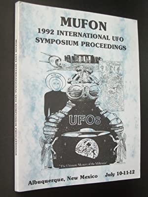 MUFON 1992 International UFO Symposium Proceedings: UFOs: The Ultimate Mystery of the Millenia - ...
