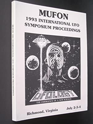 MUFON 1993 International UFO Symposium Proceedings: UFOlogy: The Emergence of a New Science - Ric...