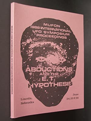 MUFON 1988 International UFO Symposium Proceedings: Abductions and the E. T. Hypothesis - Lincoln...