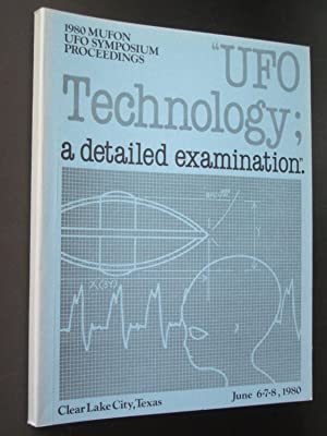 1980 MUFON UFO Symposium Proceedings: UFO Technology: A Detailed Examination - Clear Lake City, T...