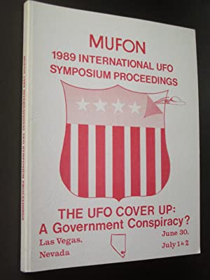MUFON 1989 International UFO Symposium Proceedings: The UFO Cover-up: A Government Conspiracy? La...
