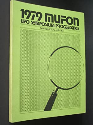 1979 MUFON UFO Symposium Proceedings: Intensifying the Scientific Investigation of the UFO Survei...