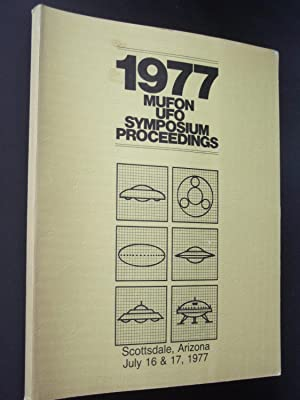 1977 MUFON UFO Symposium Proceedings: Scientific UFO Research: Position of the UFO Movement on ou...