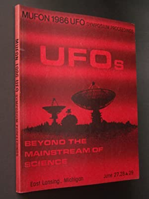 MUFON 1986 UFO Symposium Proceedings: UFOs: Beyond the Mainstream of Science - East Lansing, MI