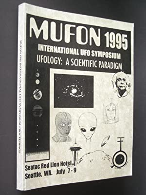MUFON 1995 International UFO Symposium Proceedings: UFOlogy: A Scientific Paradigm - Seattle, WA