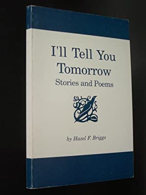 I'll Tell You Tomorrow: Stories and Poems