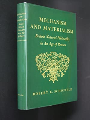 Mechanism and Materialism: British Natural Philosophy in an Age of Reason