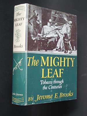 The Mighty Leaf: Tobacco through the Centuries