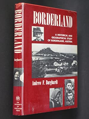 Borderland: A Historical and Geographical Study of Burgenland, Austria