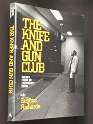 The Knife and Gun Club: Scenes from an Emergency Room