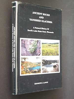 Ancient Rocks and Vanished Glaciers: A Natural History of Devil's Lake State Park, Wisconsin