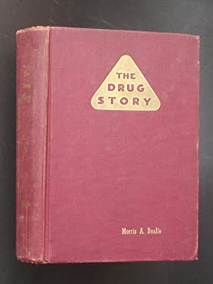 The Drug Story: A Factological History of America's $10,000,000,000 Drug Cartel -- Its Methods, o...