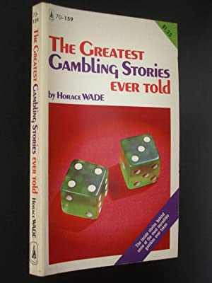 The Greatest Gambling Stories Ever Told