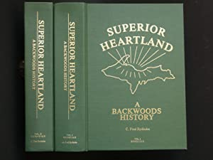 Superior Heartland: A Backwoods History [two volume set, complete]