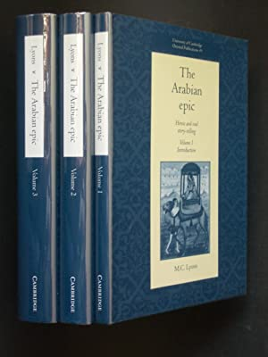 The Arabian Epic: Heroic and Oral Story-Telling: Introduction, Analysis, Texts [three volumes, co...