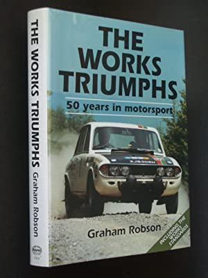The Works Triumphs: 50 Years in Motorsport