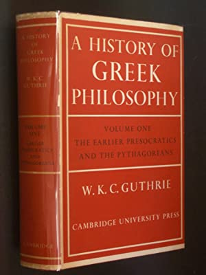 A History of Greek Philosophy Volume One: The Earlier Presocratics and the Pythagoreans