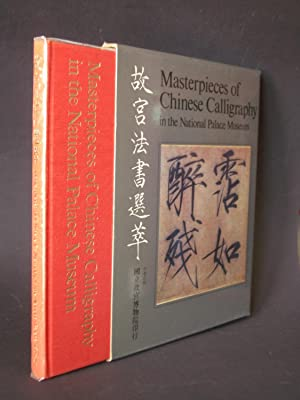 Masterpieces of Chinese Calligraphy in the National Palace Museum