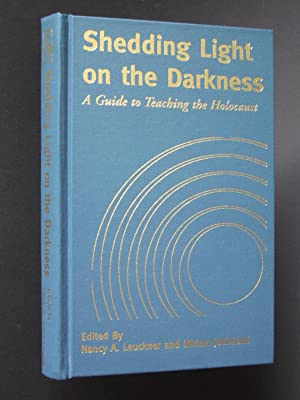 Shedding Light on the Darkness: A Guide to Teaching the Holocaust