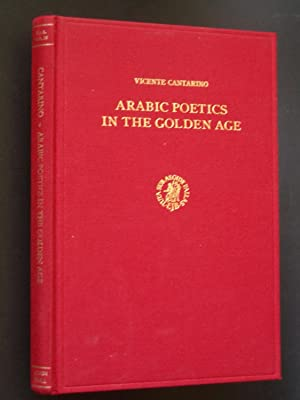 Arabic Poetics in the Golden Age: Selection of Texts Accompanied by a Preliminary Study