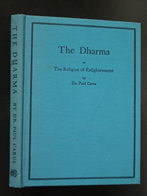 The Dharma or The Religion of Enlightenment: An Exposition of Buddhism
