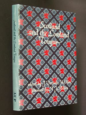 Scotland and the Lowland Tongue: Studies in the Language and Literature of Lowland Scotland in ho...