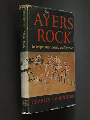 Ayers Rock: Its People, Their Beliefs, and Their Art