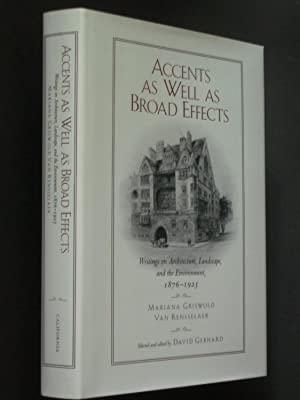 Accents as Well as Broad Effects: Writings on Architecture, Landscape, and the Environment, 1876-...