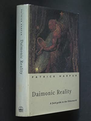 Daimonic Reality: A Field Guide to the Otherworld