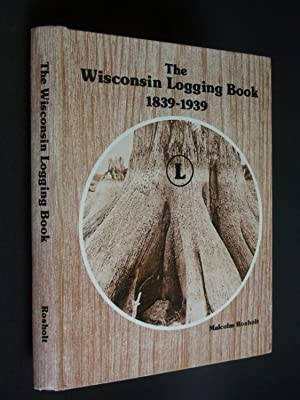 The Wisconsin Logging Book 1839-1939