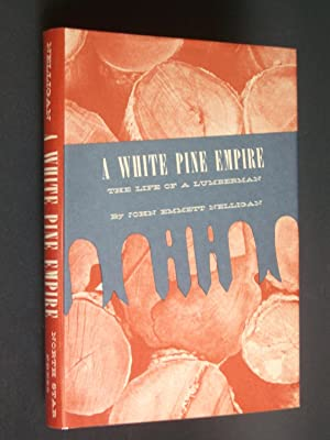 A White Pine Empire: The Life of a Lumberman