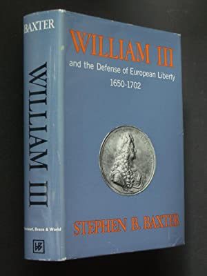 William III and the Defense of European Liberty 1650-1702
