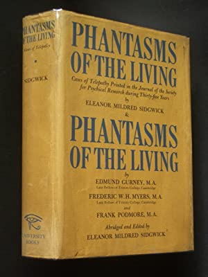Phantasms of the Living: Cases of Telepathy Printed in the Journal of the Society for Psychical R...