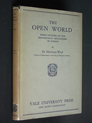The Open World: Three Lectures on the Metaphysical Implications of Science