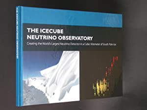 The IceCube Neutrino Observatory: Creating the World's Largest Neutrino Detector in a Cubic Kilom...