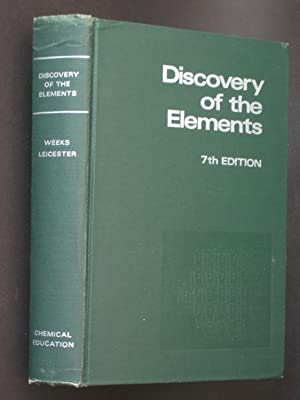 Discovery of the Elements: 7th Edition: Weeks, Mary Elvira;