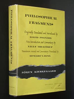 Philosophical Fragments or A Fragment of Philosophy: Johannes Climacus; Kierkegaard,
