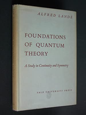 Foundations of Quantum Theory: A Study in Continuity and Symmetry