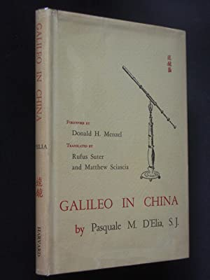 Galileo in China: Relations through the Roman College between Galileo and the Jesuit Scientist-Mi...