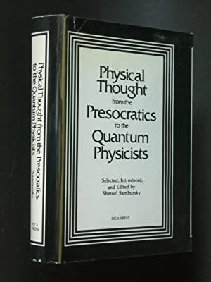 Physical Thought from the Presocratics to the Quantum Physicists: An Anthology