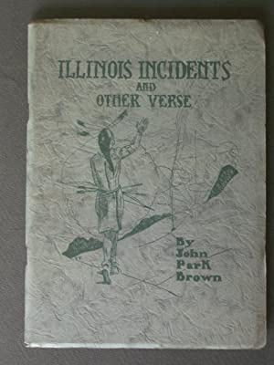 Illinois Incidents and Other Verse