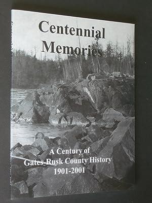 Centennial Memories: A Century of Gates-Rusk County: Morrissey, Deb; Jim