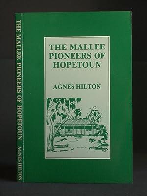 The Mallee Pioneers of Hopetoun: Hilton, Agnes