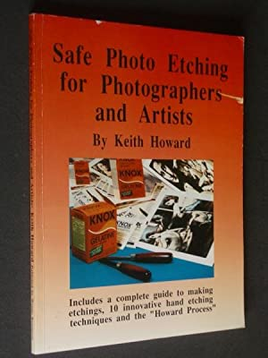 Safe Photo Etching for Photographers and Artists: Howard, Keith