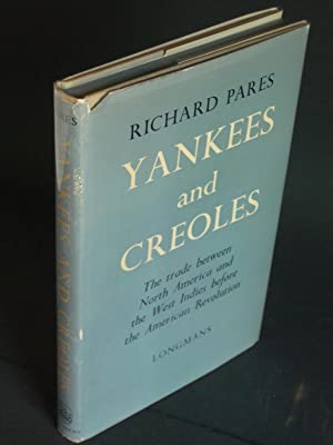 Yankees and Creoles: The Trade Between North America and the West Indies before the American Revo...