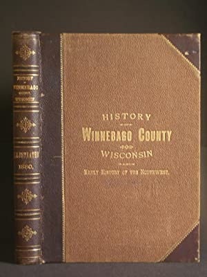 History of Winnebago County Wisconsin, and Early: Harney, Richard J.
