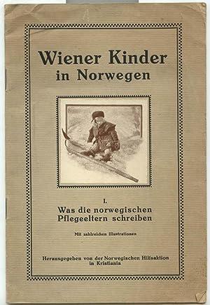Wiener Kinder in Norwegen, I Was die norwegischen Pflegeeltern Schreiben: Norwegischen Hilfsaktion ...