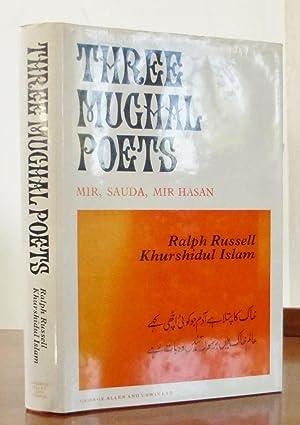 Three Mughal Poets, Mir, Sauda, Mir Hasan: Ralph Russell and